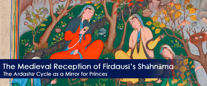 The Medieval Reception of Firdausis Shahnama